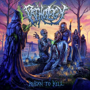 Pathology - Reborn to Kill