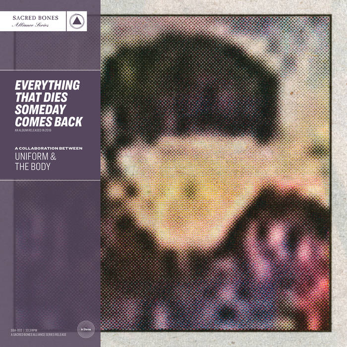 Uniform & The Body – Everything That Dies Someday Comes Back (Review)