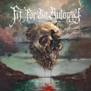 Fit for an Autopsy - The Sea of Tragic Beasts