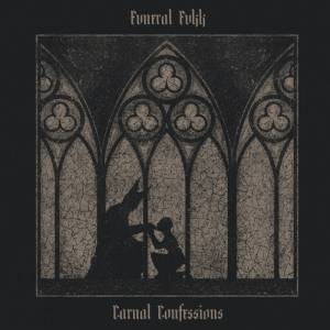 Funeral Fvkk - Carnal Confessions