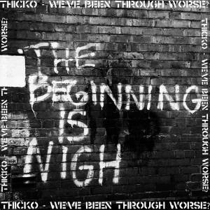 Thicko - The Beginning Is Nigh