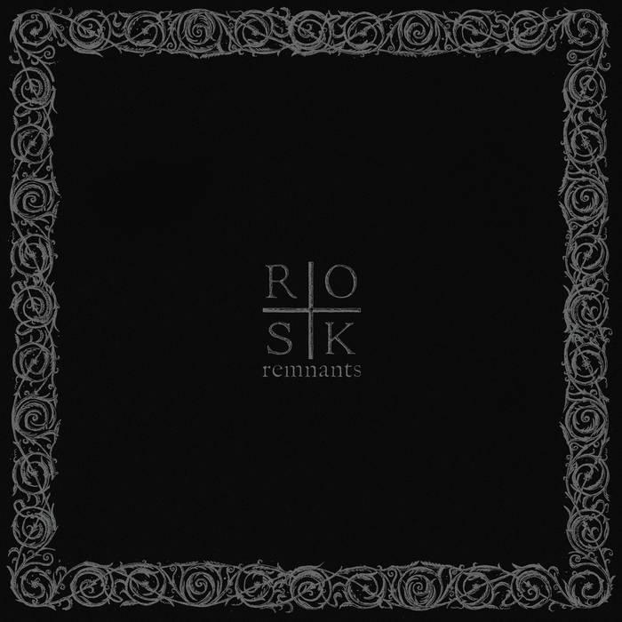 Rosk – Remnants(Review)