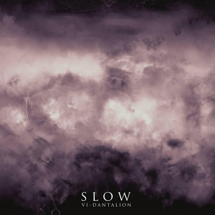 Slow – VI – Dantalion(Review)