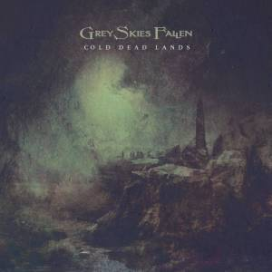 Grey Skies Fallen - Cold Dead Lands