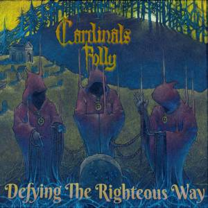 Cardinals Folly - Defying the Righteous Way