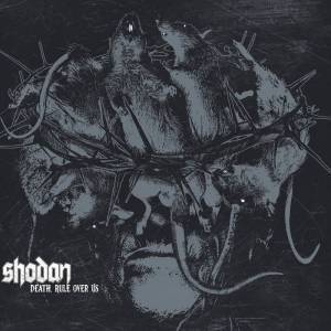 Shodan - Death, Rule Over Us