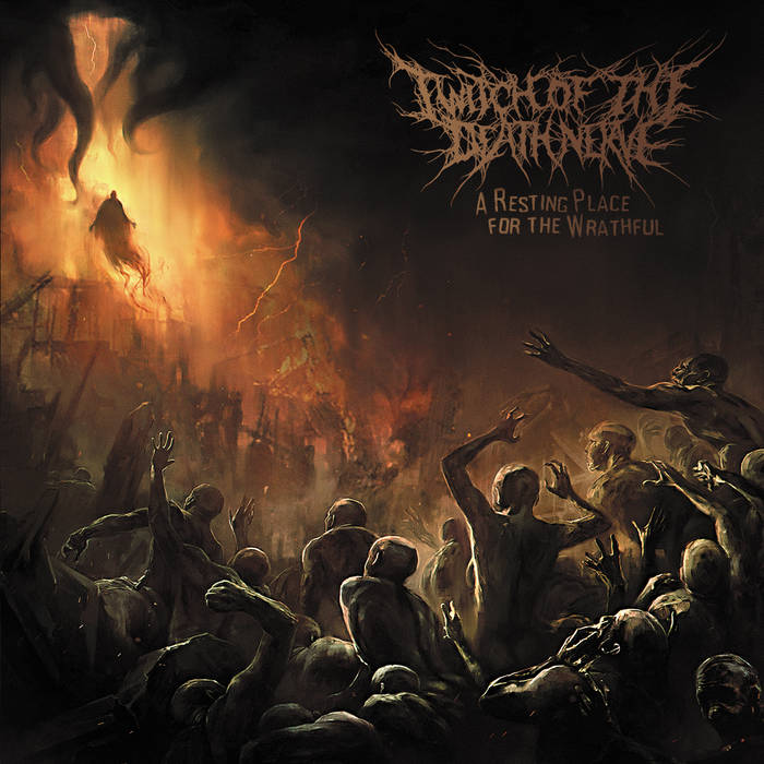 Twitch of the Death Nerve – A Resting Place for the Wrathful(Review)