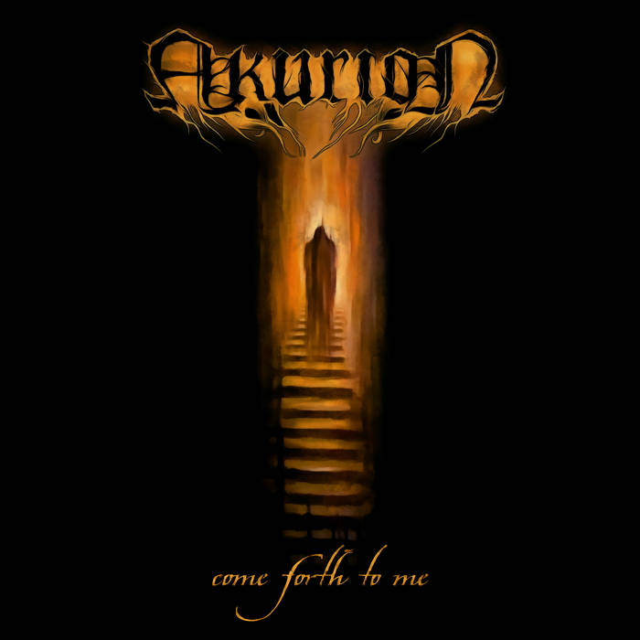Akurion – Come Forth to Me (Review)
