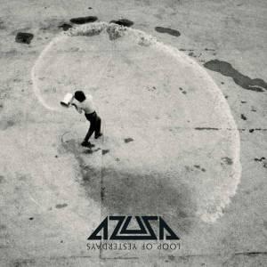 Azusa - Loop of Yesterdays