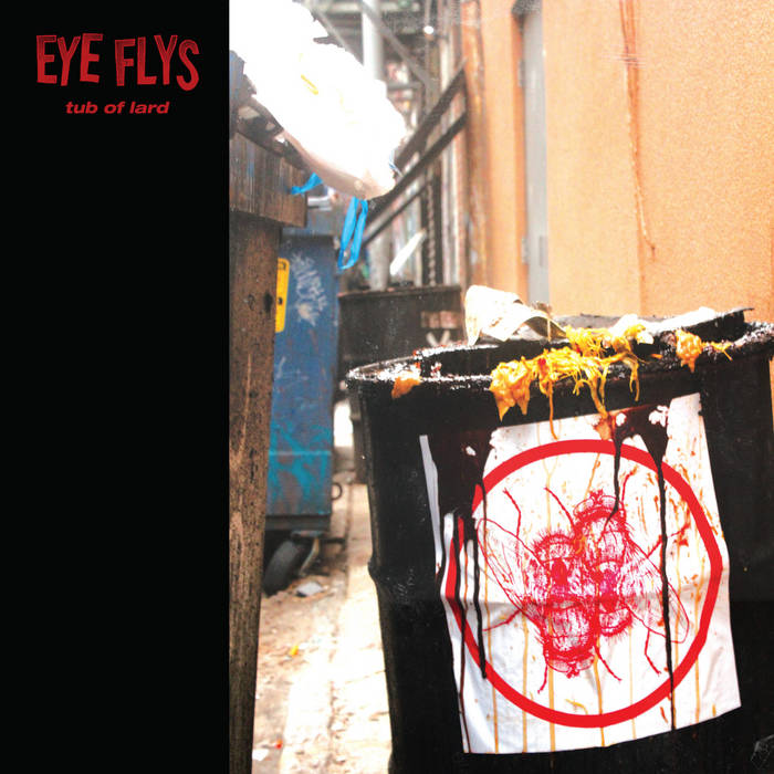 Eye Flys – Tub of Lard(Review)