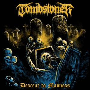 Tombstoner - Descent to Madness