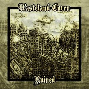 Wasteland Coven - Ruined