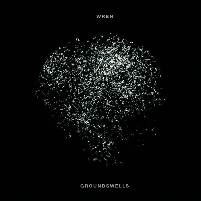 Wren – Groundswells (Review)