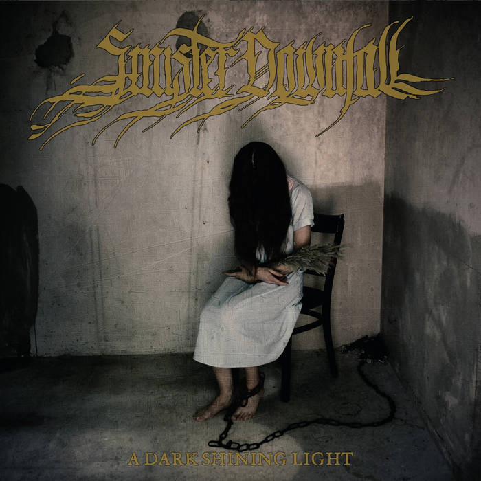 Sinister Downfall – A Dark Shining Light(Review)