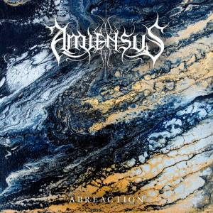 Amiensus - Abreaction