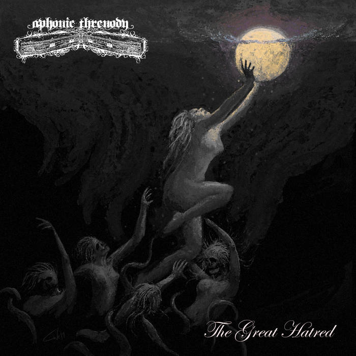 Aphonic Threnody – The Great Hatred (Review)