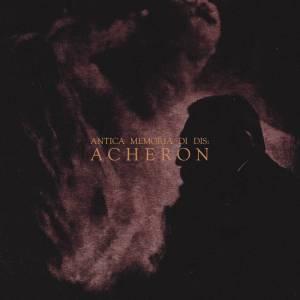 Entropy Created Consciousness - Antica Memoria di Dis Acheron