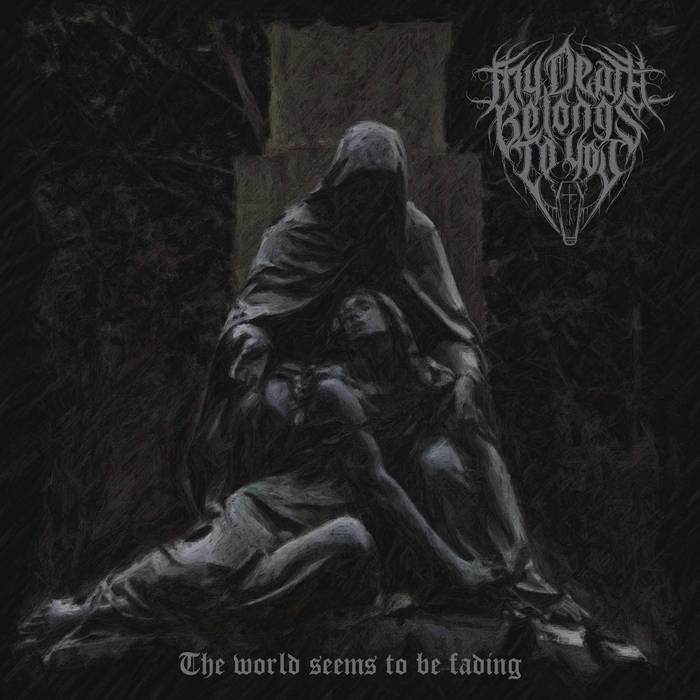 My Death Belongs to You – The World Seems to be Fading(Review)