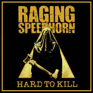 Raging Speedhorn - Hard to Kill