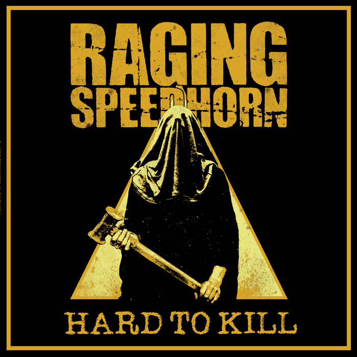 Raging Speedhorn – Hard to Kill(Review)