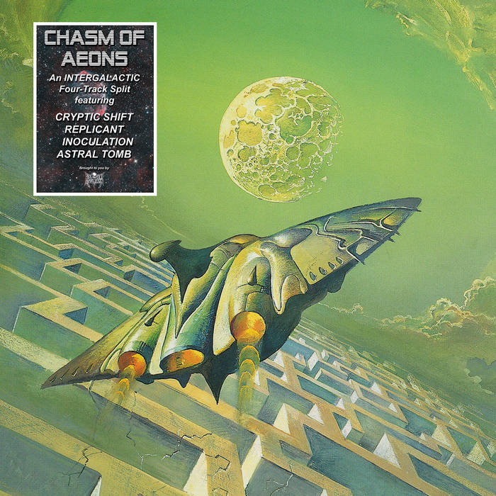 Cryptic Shift/Replicant/Inoculation/Astral Tomb – Chasm of Aeons – Split(Review)
