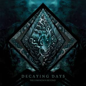Decaying Days - The Unknown Beyond