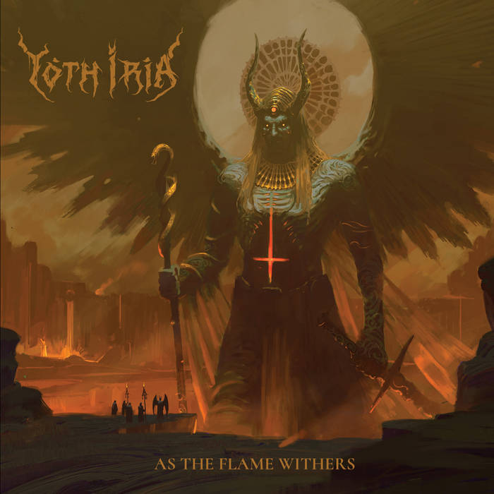 Yoth Iria – As the Flame Withers (Review)