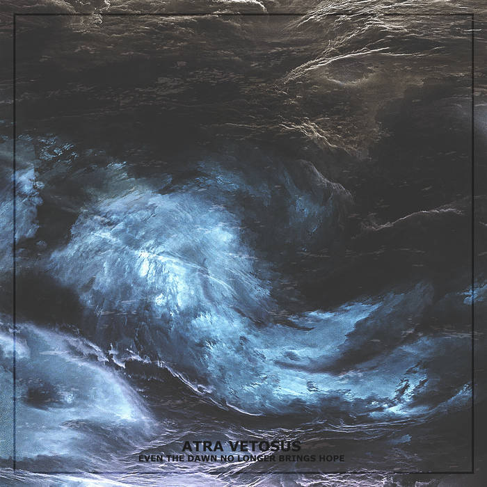 Atra Vetosus – Even the Dawn No Longer Brings Hope (Review)