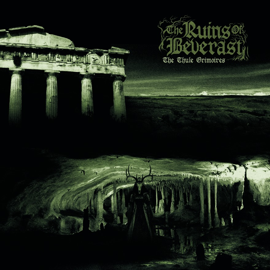 The Ruins of Beverast – The Thule Grimoires (Review)