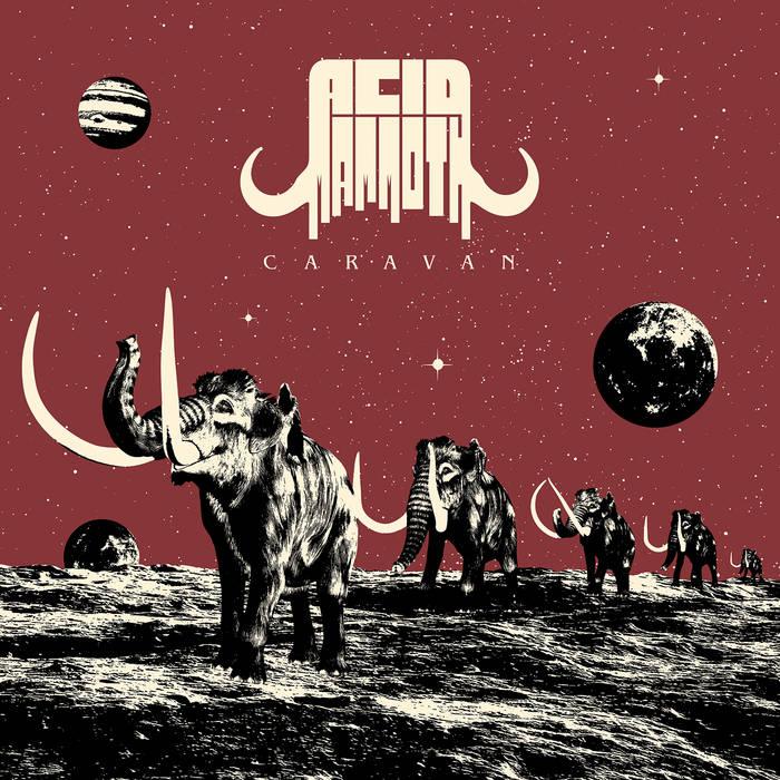 Acid Mammoth – Caravan(Review)