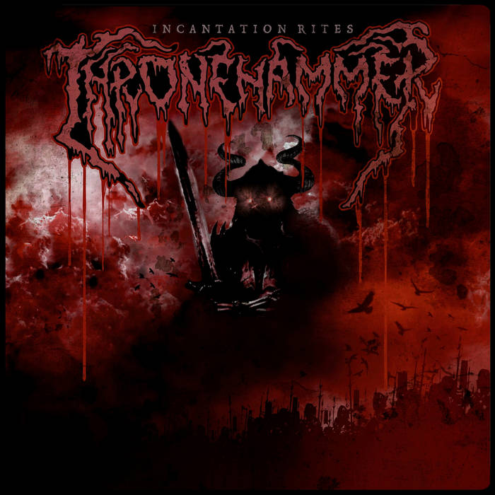 Thronehammer – Incantation Rites (Review)