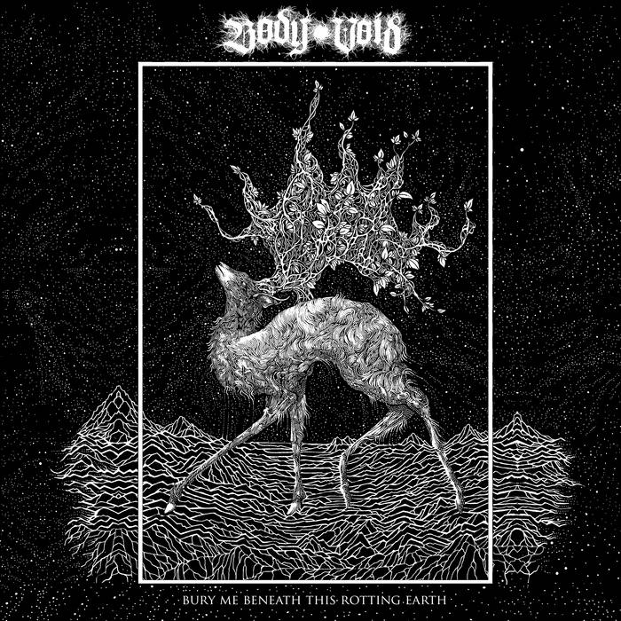 Body Void – Bury Me Beneath This Rotting Earth (Review)