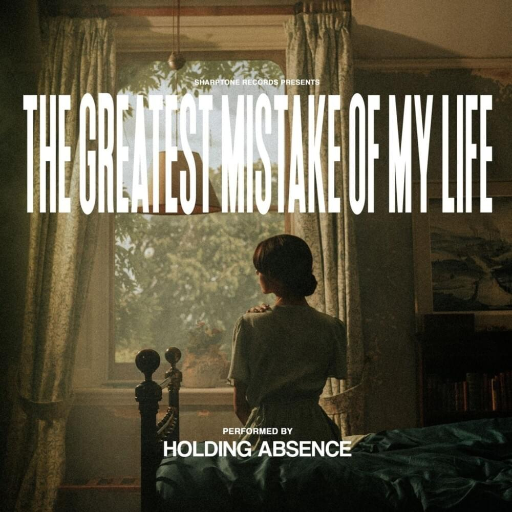 Holding Absence – The Greatest Mistake of My Life (Review)