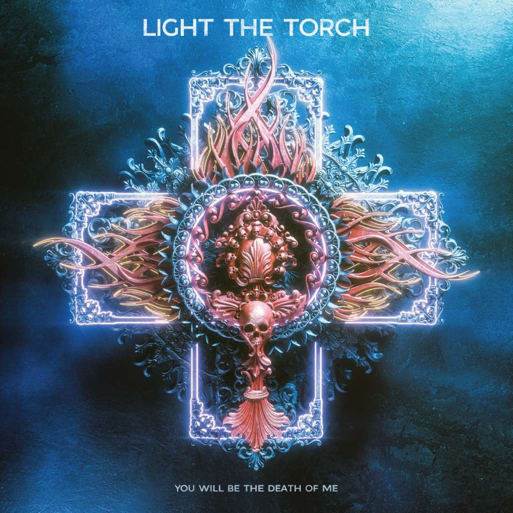 Light the Torch – You Will Be the Death of Me(Review)