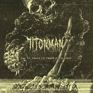71tonman - War Is Peace Peace Is Slavery