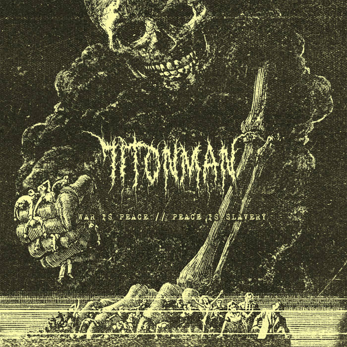 71TONMAN – War Is Peace // Peace Is Slavery(Review)