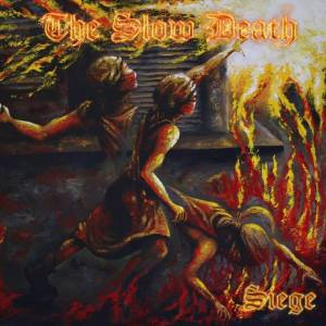 The Slow Death - Siege
