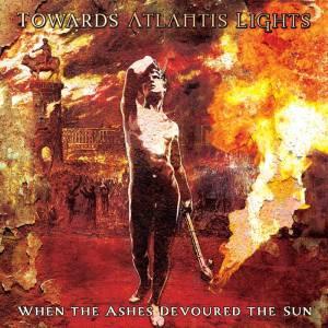 Towards Atlantis Lights - When the Ashes Devoured the Sun