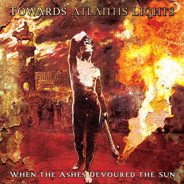 Towards Atlantis Lights – When the Ashes Devoured the Sun(Review)