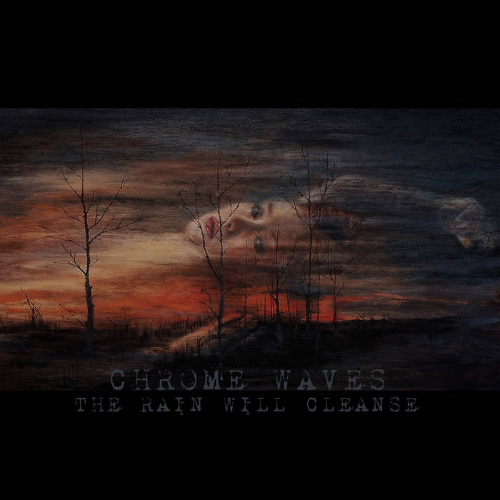 Chrome Waves – The Rain Will Cleanse(Review)
