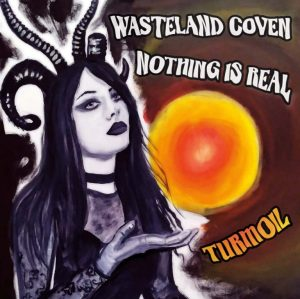 Wasteland Coven Nothing Is Real - Turmoil - Split