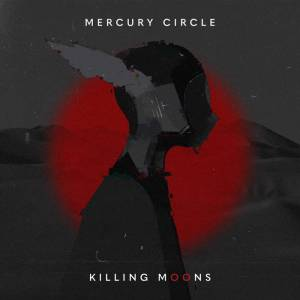 Mercury Circle - Killing Moons